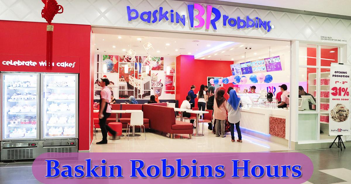 Baskin Robbins Hours