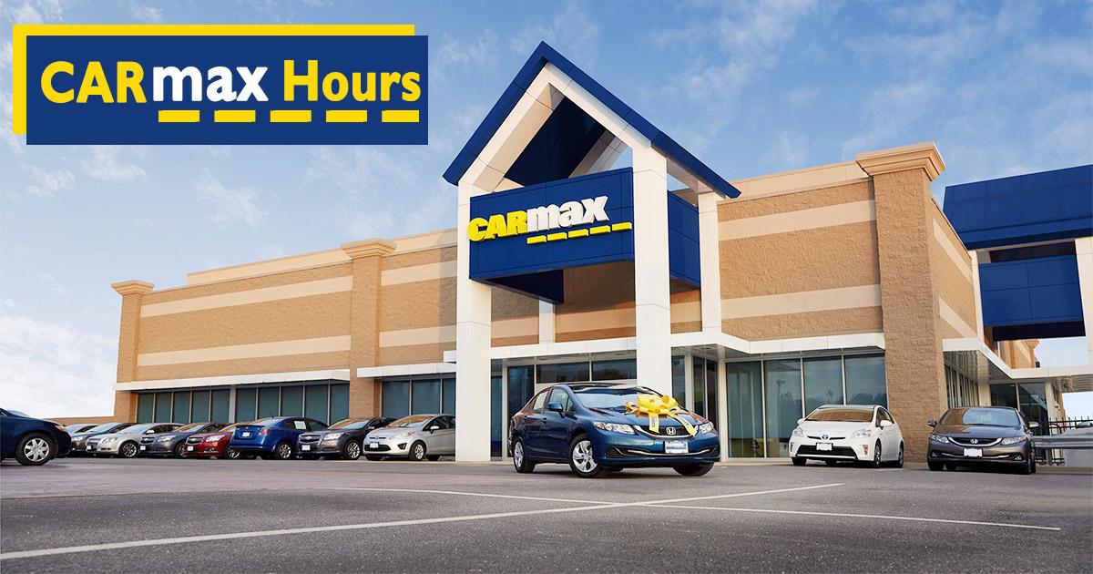Carmax Hours
