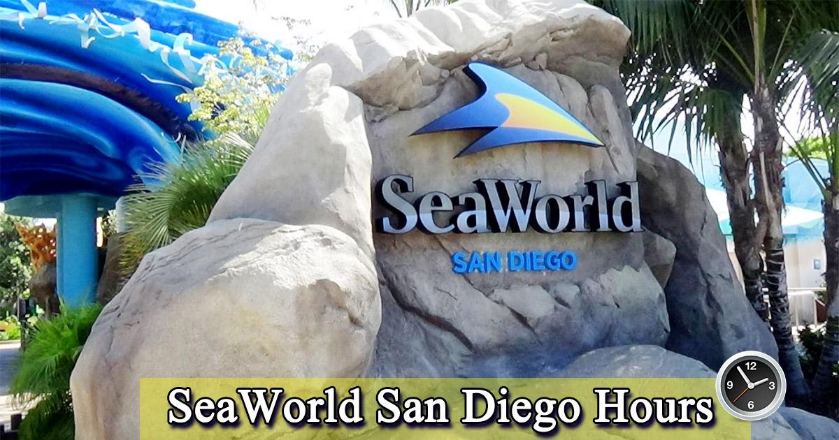 Seaworld San Diego Hours