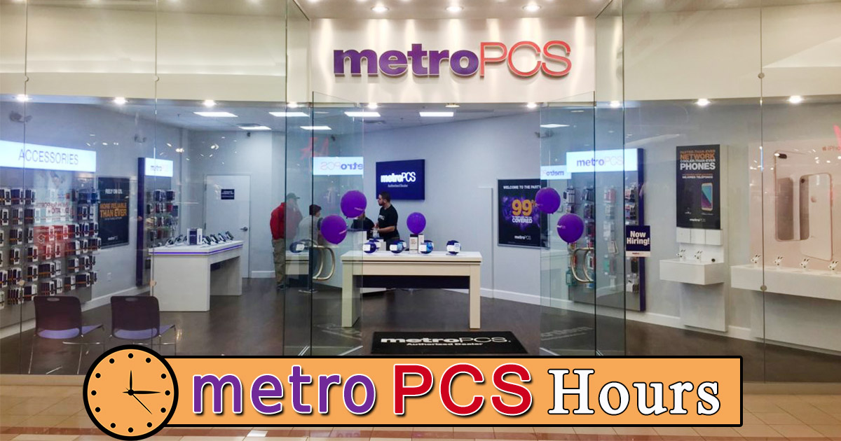 Metro PCS Hours Today - Open/ Closed | Holiday, Store Hours ...