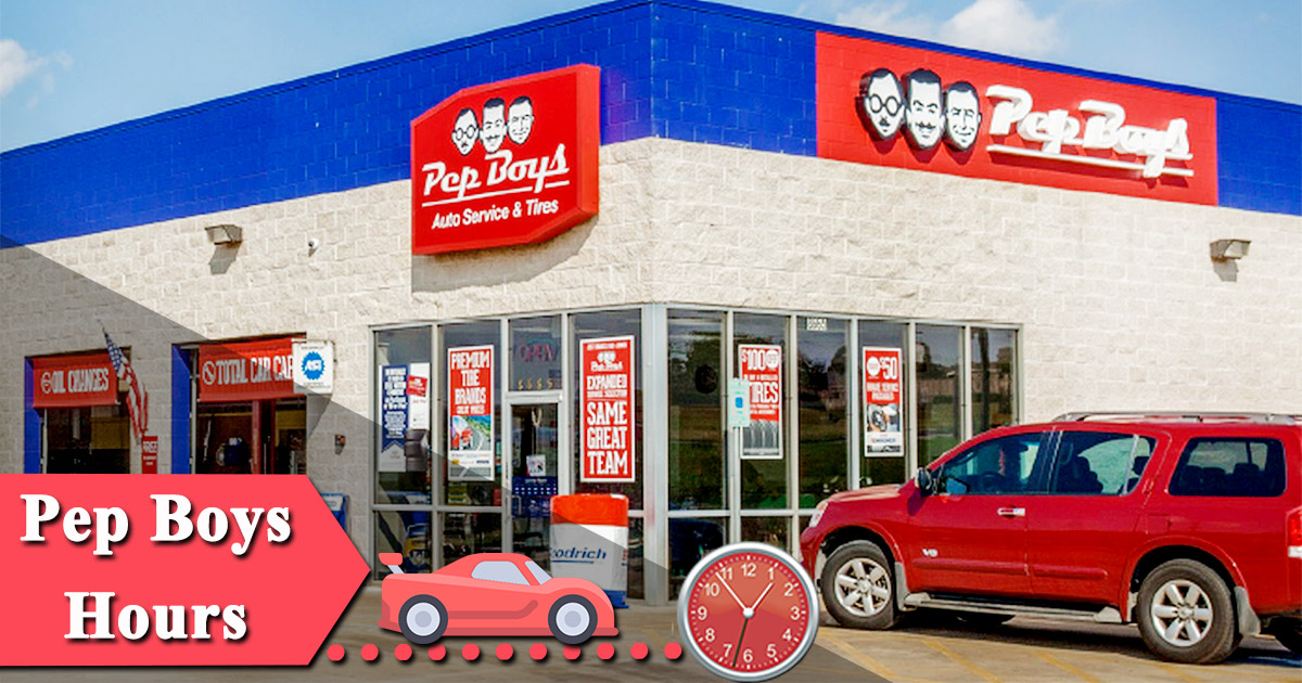 Pep Boys Store Hours >> Pep Boys Hours Open Closed Holiday Schedule Near Me