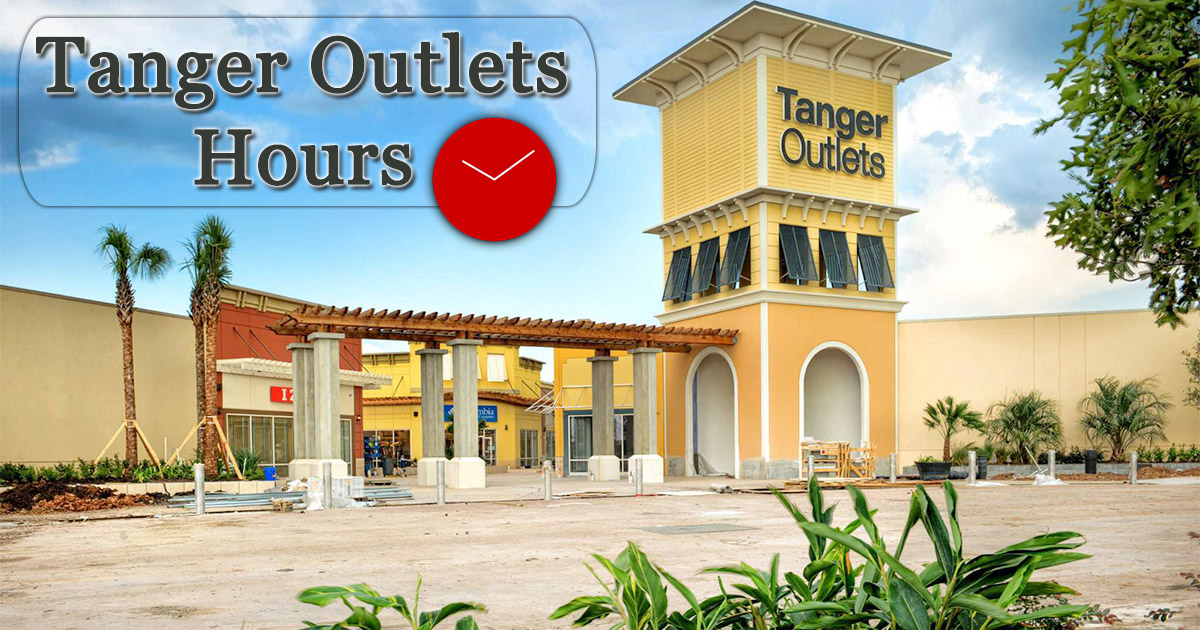 Tanger Outlet Hours