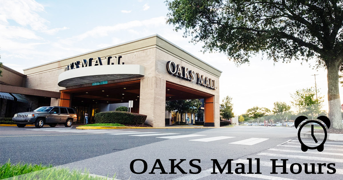 Oaks Mall Hours