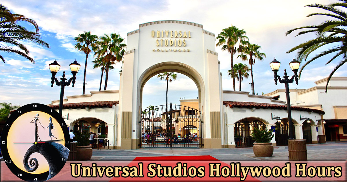 universal studios hollywood hours
