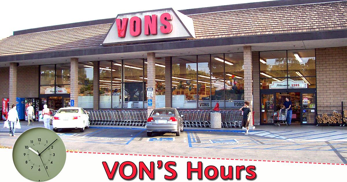 Vons Hours