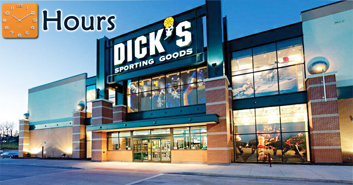 Dicks Sporting Goods Hours