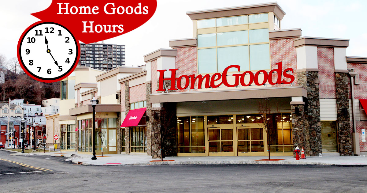 Home Goods Hours