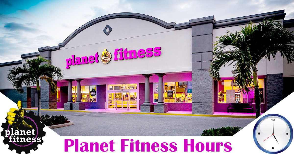 Planet Fitness Hours