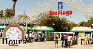 Six Flags Hours