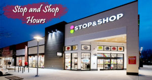 Stop and Shop Hours