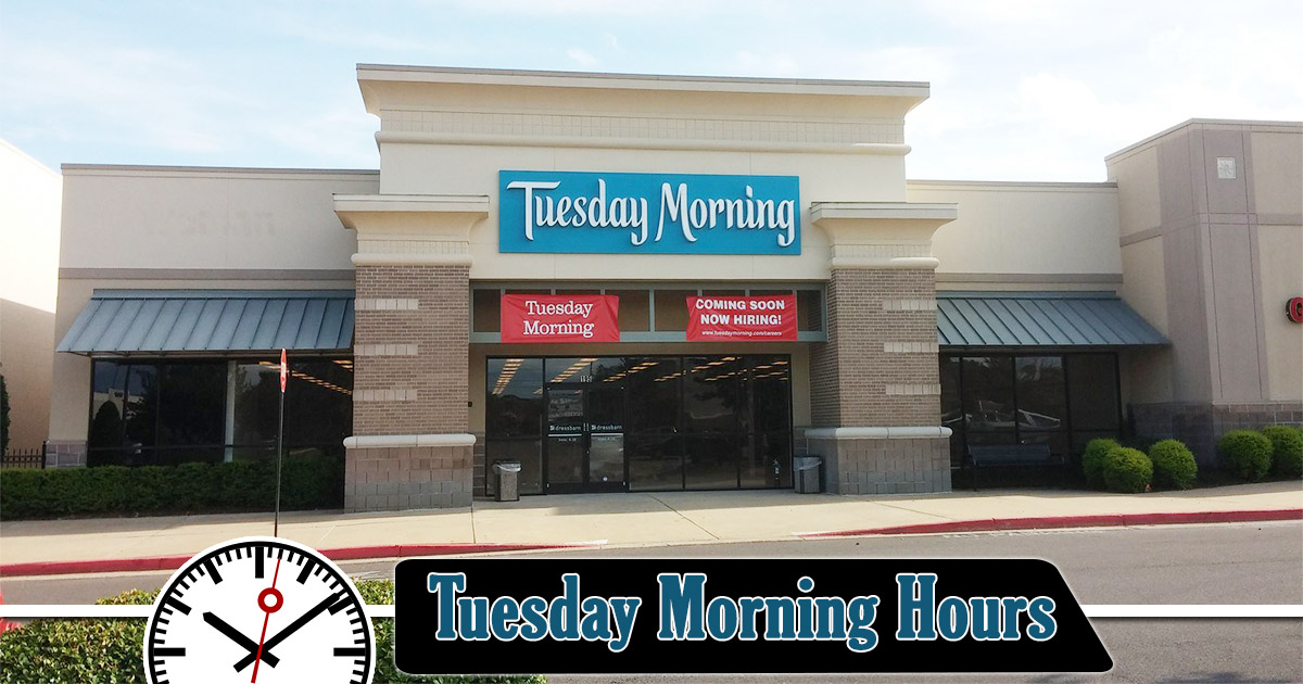Tuesday Morning Hours