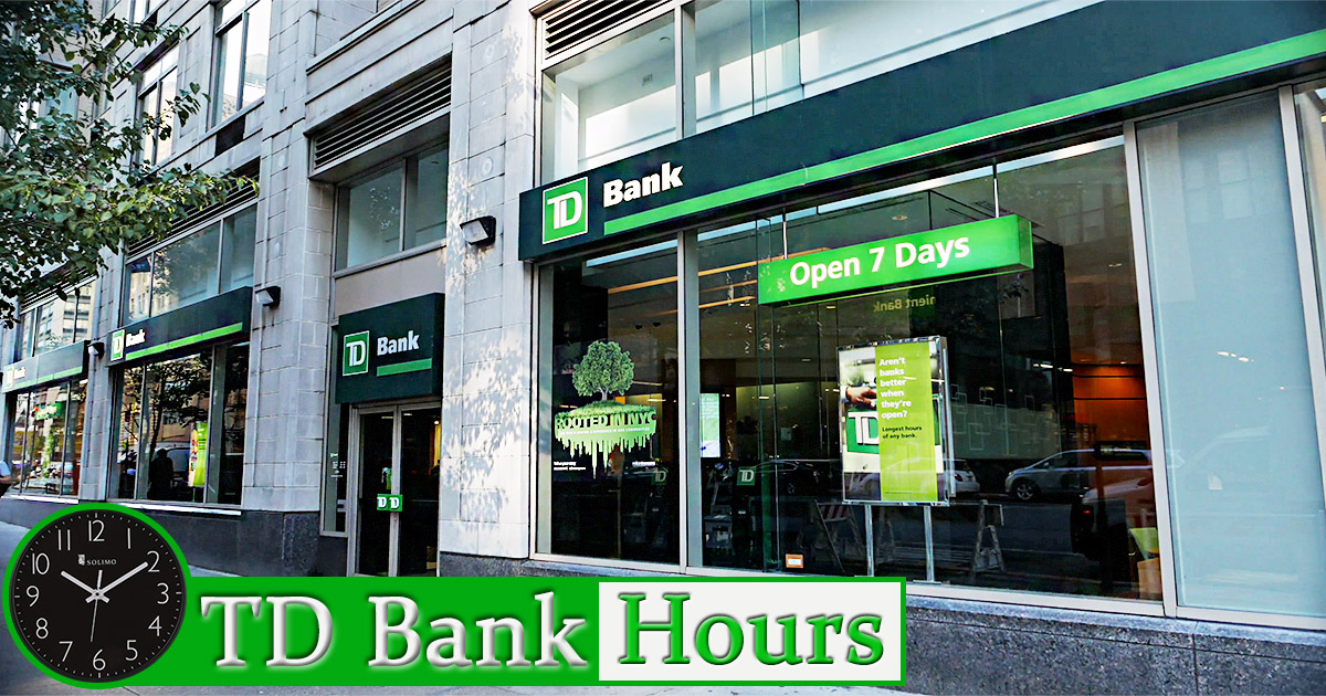 td bank hours today