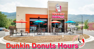 Dunkin Donuts Hours