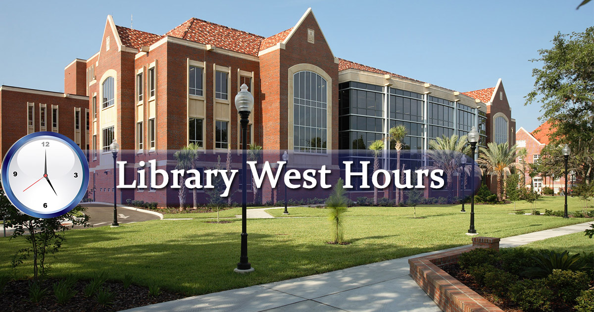 Liry West Hours Open/ Closed Near Me | Summer Hours ... Uf Liry West Campus Map on