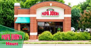 Papa Johns Hours