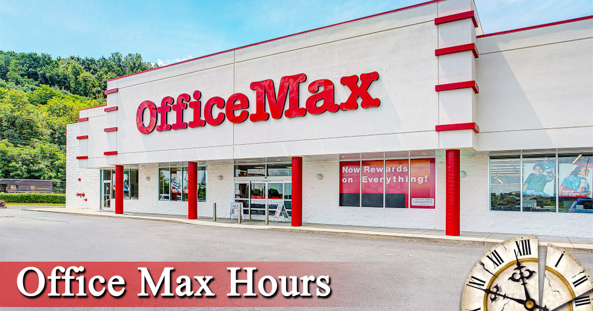 Office Max Hours Today Open Closed Near Me Holiday Hours